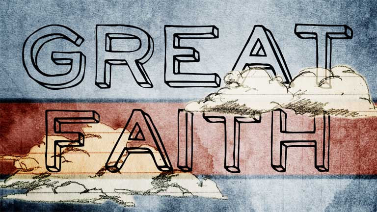 What's the Difference Between Great Faith and Little Faith